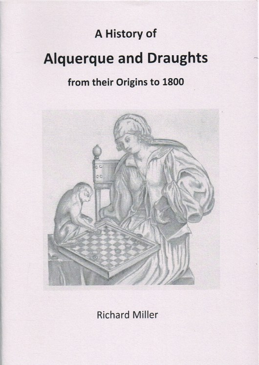Image for A HISTORY OF ALQUERQUE AND DRAUGHTS FROM THEIR ORIGINS TO 1800