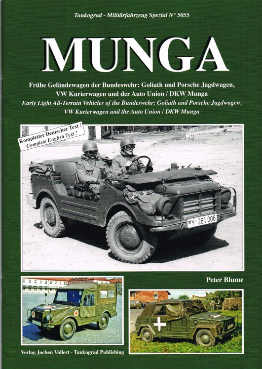 Image for MUNGA: EARLY LIGHT ALL-TERRAIN VEHICLES OF THE BUNDESWEHR: GOLIATH AND PORSCHE JAGDWAGEN, VW KURIERWAGEN AND THE AUTO UNION / DKW MUNGA