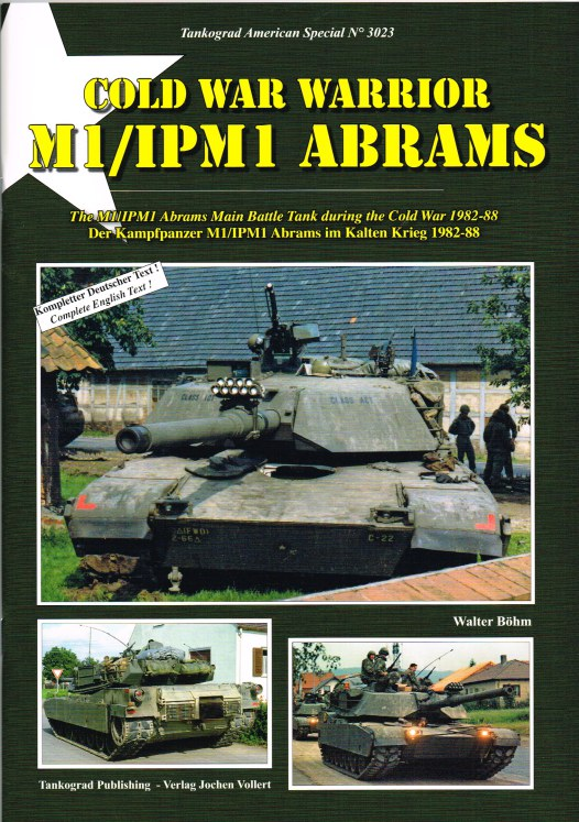 Image for COLD WAR WARRIOR M1/IPM1 ABRAMS: THE M1/IPM1 ABRAMS MAIN BATTLE TANK DURING THE COLD WAR 1982-88