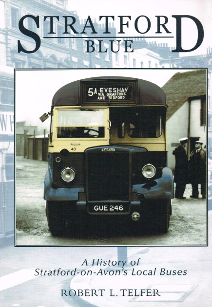 Image for STRATFORD BLUE : A HISTORY OF STRATFORD-ON-AVON'S LOCAL BUSES