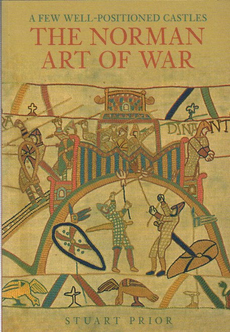 Image for A FEW WELL-POSITIONED CASTLES: THE NORMAN ART OF WAR