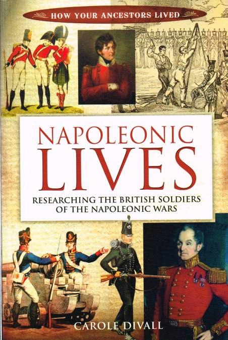 Image for NAPOLEONIC LIVES : RESEARCHING THE BRITISH SOLDIERS OF THE NAPOLEONIC WARS