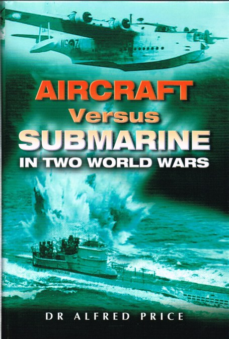 Image for AIRCRAFT VERSUS SUBMARINE IN TWO WORLD WARS