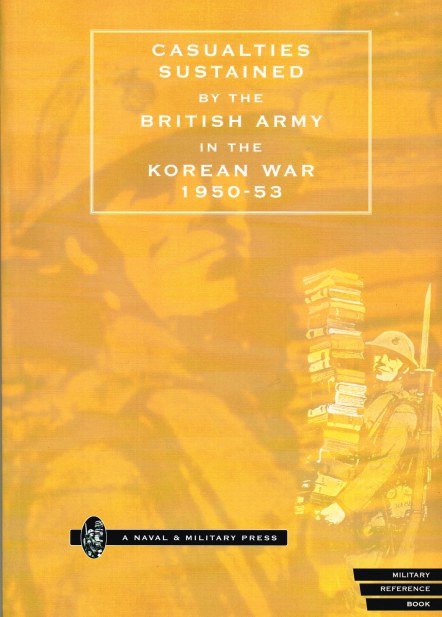 Image for CASUALTIES SUSTAINED BY THE BRITISH ARMY IN THE KOREAN WAR 1950-53