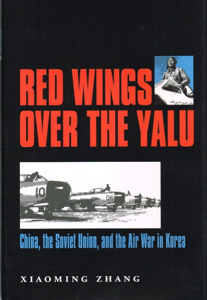 Image for RED WINGS OVER THE YALU: CHINA, THE SOVIET UNION, AND THE AIR WAR IN KOREA
