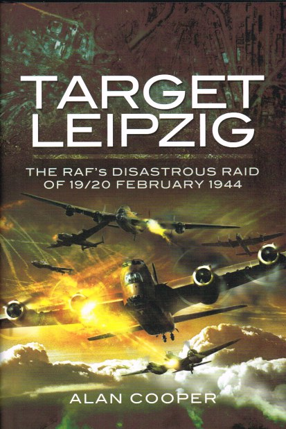 Image for TARGET LEIPZIG: THE RAF'S DISASTROUS RAID OF 19/20 FEBRUARY 1944