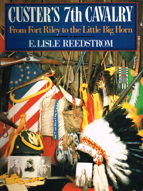 Image for CUSTER'S 7TH CAVALRY: FROM FORT RILEY TO THE LITTLE BIG HORN