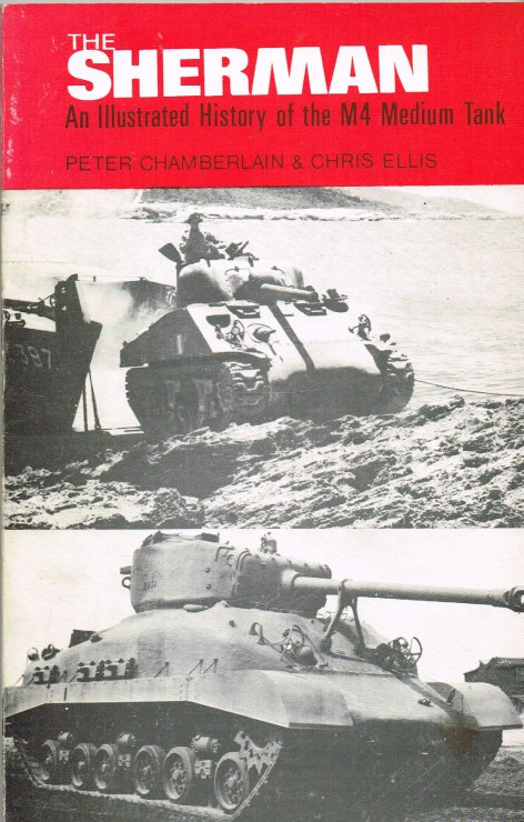Image for THE SHERMAN: AN ILLUSTRATED HISTORY OF THE M4 MEDIUM TANK