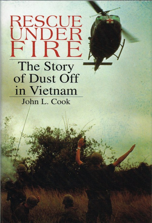 Image for RESCUE UNDER FIRE: THE STORY OF DUST OFF IN VIETNAM