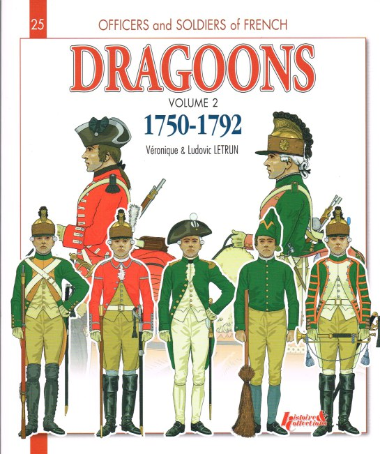 Image for FRENCH DRAGOONS VOLUME 2: 1750-1792 - FROM THE SEVEN YEARS WAR TO THE FRENCH REVOLUTION