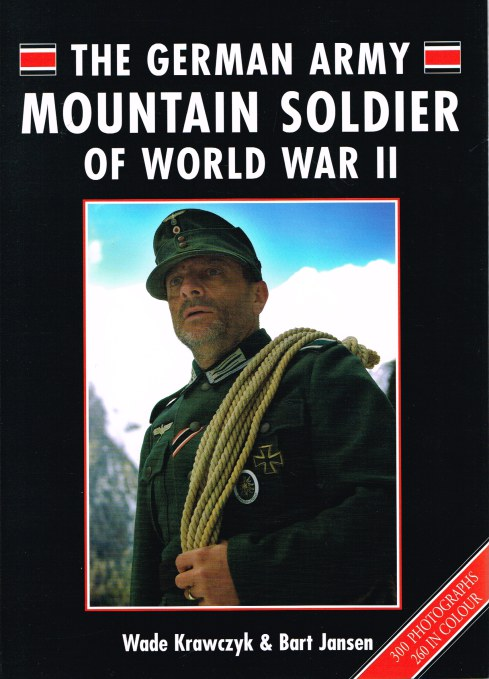 Image for THE GERMAN ARMY MOUNTAIN SOLDIER OF WORLD WAR II