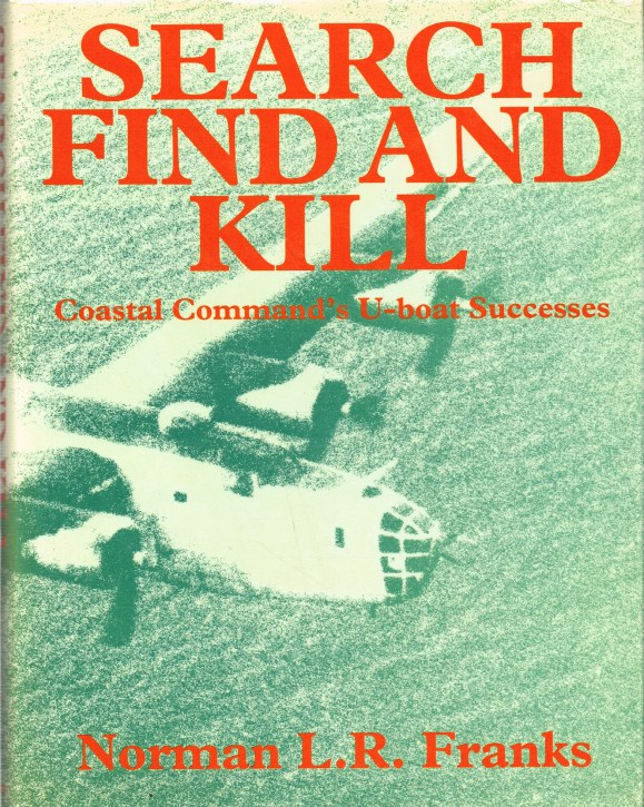 Image for SEARCH, FIND AND KILL: COASTAL COMMAND'S U-BOAT SUCCESSES