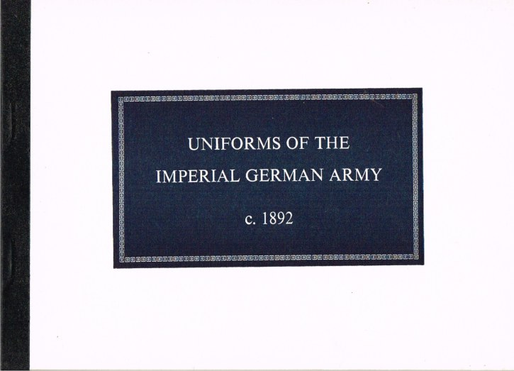 Image for UNIFORMS OF THE IMPERIAL GERMAN ARMY C.1892