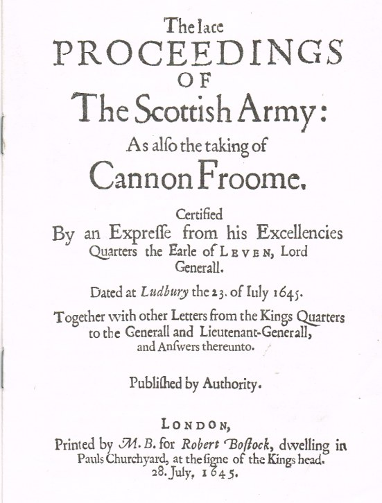 Image for THE LATE PROCEEDINGS OF THE SCOTTISH ARMY: AS ALSO THE TAKING OF CANNON FROOME (1645)