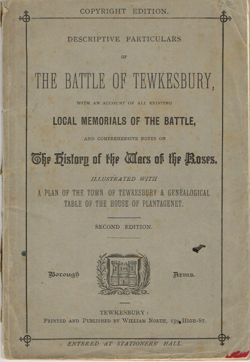 Image for DESCRIPTIVE PARTICULARS OF THE BATTLE OF TEWKESBURY, WITH AN ACCOUNT OF ALL EXISTING LOCAL MEMORIALS OF THE BATTLE (SECOND EDITION)