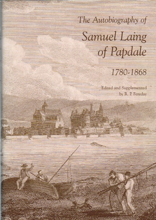 Image for THE AUTOBIOGRAPHY OF SAMUEL LAING OF PAPDALE, 1780-1868