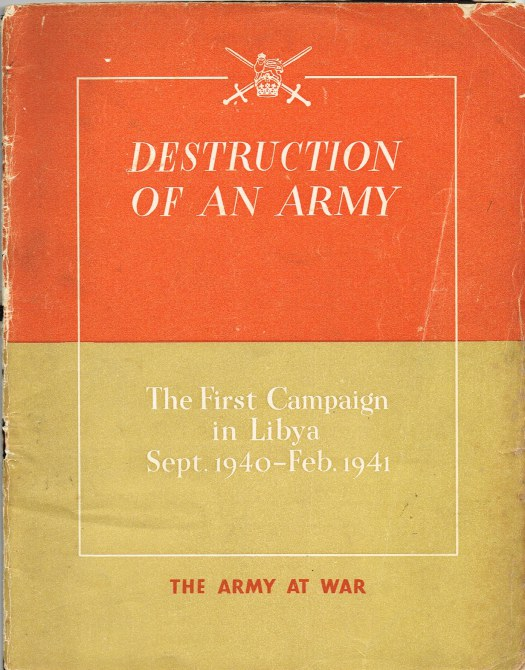 Image for DESTRUCTION OF AN ARMY: THE FIRST CAMPAIGN IN LIBYA: SEPTEMBER 1940 - FEBRUARY 1941
