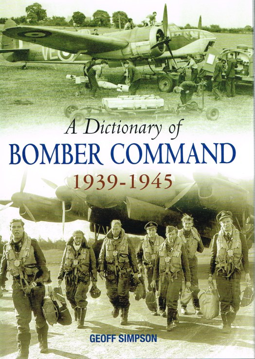 Image for A DICTIONARY OF BOMBER COMMAND 1939-1945