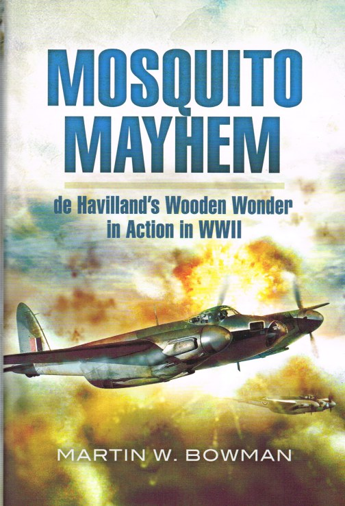 Image for MOSQUITO MAYHEM: DE HAVILAND'S WOODEN WONDER IN ACTION IN WWII
