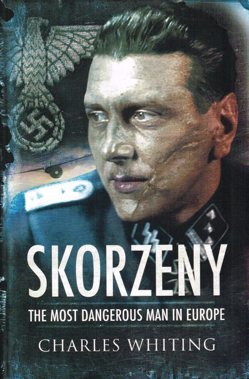 Image for SKORZENY : THE MOST DANGEROUS MAN IN EUROPE