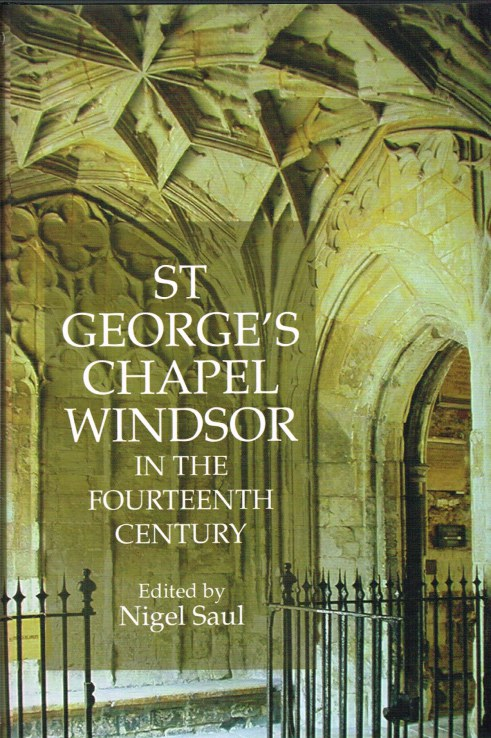 Image for ST GEORGE'S CHAPEL WINDSOR IN THE FOURTEENTH CENTURY