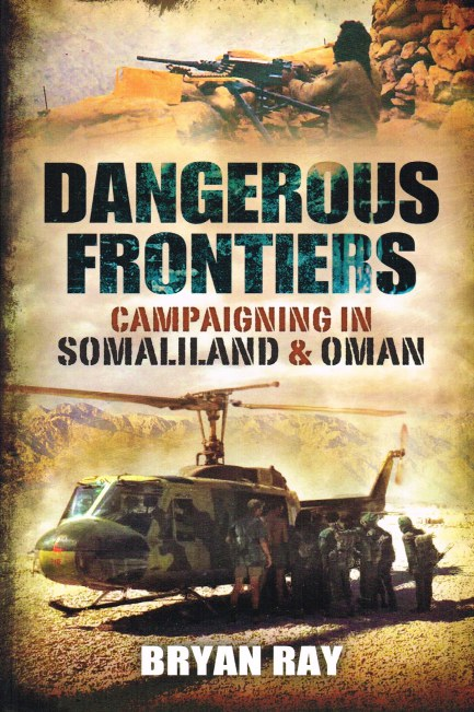 Image for DANGEROUS FRONTIERS: CAMPAIGNING IN SOMALILAND AND OMAN