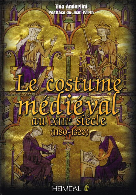 Image for LE COSTUME MEDIEVAL AU XIIIE SIECLE (1180-1320) (FRENCH TEXT)