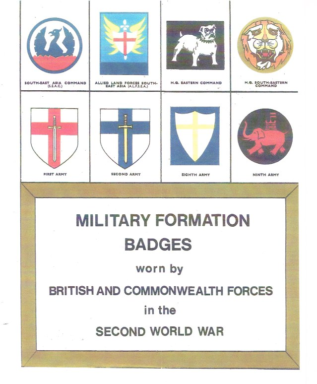 Image for MILITARY FORMATION BADGES WORN BY BRITISH AND COMMONWEALTH FORCES IN THE SECOND WORLD WAR