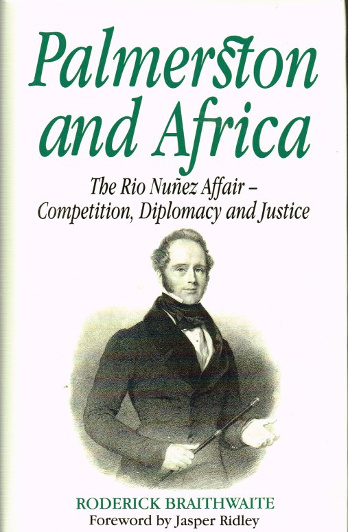 Image for PALMERSTON AND AFRICA: THE RIO NUNEZ AFFAIR - COMPETITION, DIPLOMACY AND JUSTICE
