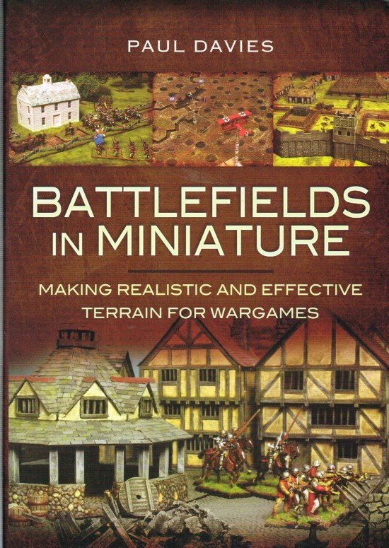 Image for BATTLEFIELDS IN MINIATURE: MAKING REALISTIC AND EFFECTIVE TERRAIN FOR WARGAMES