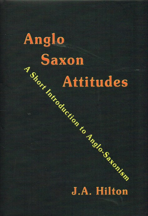 Image for ANGLO SAXON ATTITUDES: A SHORT INTRODUCTION TO ANGLO-SAXONISM