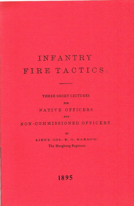 Image for INFANTRY FIRE TACTICS: THREE SHORT LECTURES FOR NATIVE OFFICERS AND NON-COMMISSIONED OFFICERS