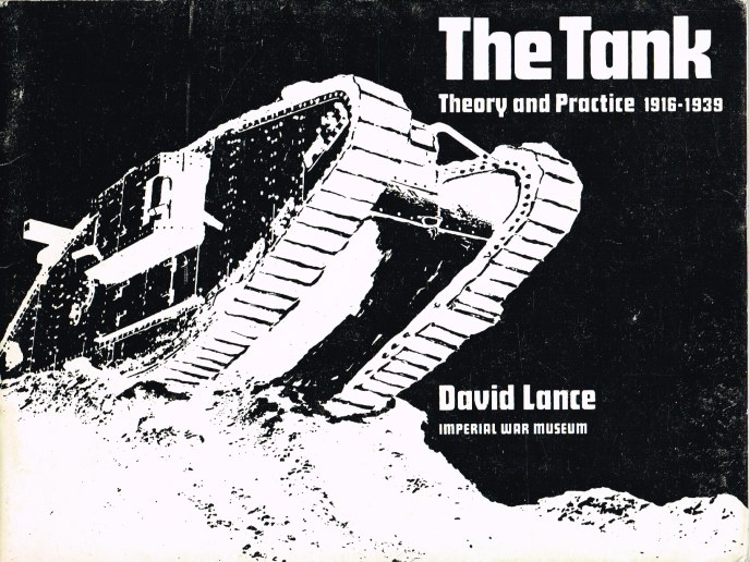 Image for THE TANK: THEORY AND PRACTICE 1916-1939