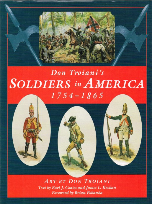 Image for DON TROIANI'S SOLDIERS IN AMERICA, 1754-1865 (SIGNED BY DON TROIANI & JAMES L. KOCHAN)
