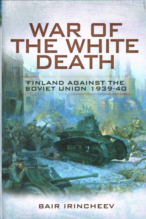 Image for WAR OF THE WHITE DEATH: FINLAND AGAINST THE SOVIET UNION 1939-1940