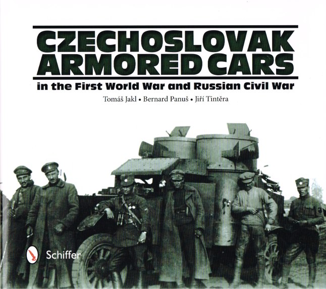 Image for CZECHOSLOVAK ARMORED CARS IN THE FIRST WORLD WAR AND RUSSIAN CIVIL WAR