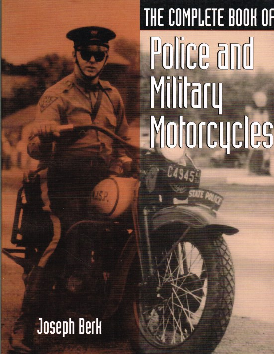 Image for THE COMPLETE BOOK OF POLICE AND MILITARY MOTORCYCLES