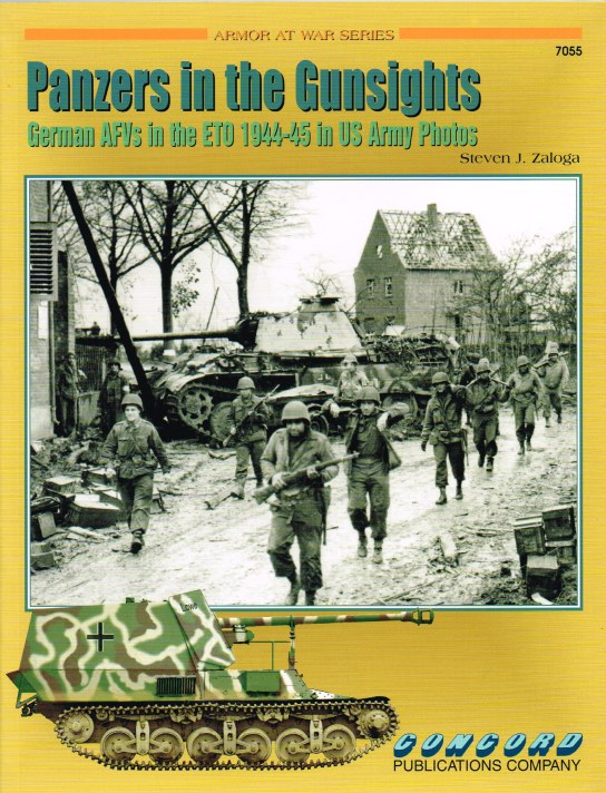 Image for PANZERS IN THE GUNSIGHTS: GERMAN AFVS IN THE ETO 1944-45 IN US ARMY PHOTOS
