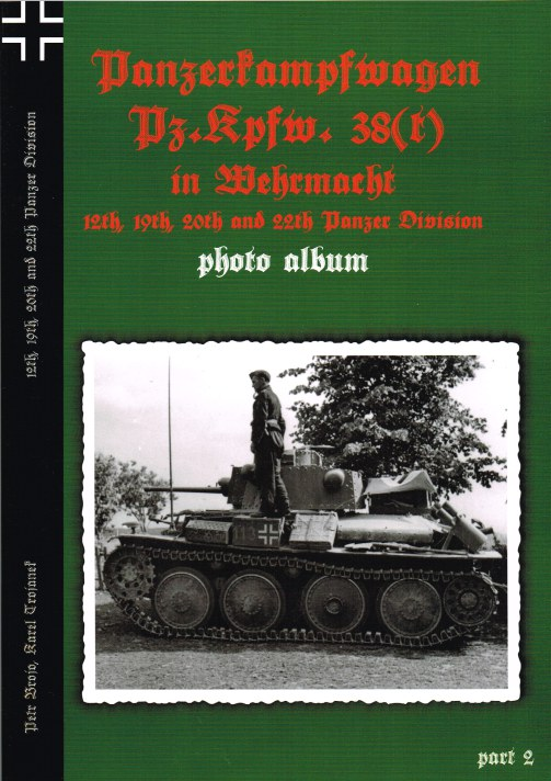 Image for PANZERKAMPFWAGEN PZ.KPFW. 38 (T) IN WEHRMACHT 12TH, 19TH, 20TH AND 22TH PANZER DIVISION PHOTO ALBUM: PART 2