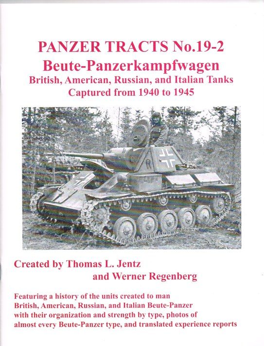 Image for PANZER TRACTS NO. 19-2: BEUTE-PANZERKAMPFWAGEN BRITISH, AMERICAN, RUSSIAN, AND ITALIAN TANKS CAPTURED FROM 1940 TO 1945