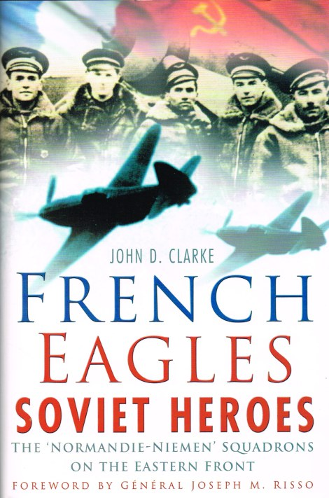 Image for FRENCH EAGLES SOVIET HEROES: THE 'NORMANDIE-NIEMEN' SQUADRONS ON THE EASTERN FRONT