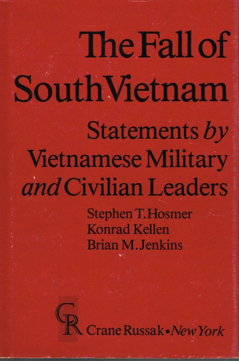 Image for THE FALL OF SOUTH VIETNAM: STATEMENTS BY VIETNAMESE MILITARY AND CIVILIAN LEADERS