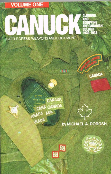 Image for CANUCK: CLOTHING AND EQUIPPING THE CANADIAN SOLDIER 1939-1945