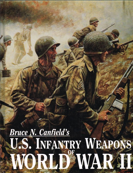 Image for US INFANTRY WEAPONS OF WORLD WAR II (THIRD EDITION)