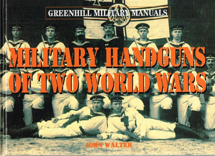 Image for GREENHILL MILITARY MANUALS: MILITARY HANDGUNS OF TWO WORLD WARS