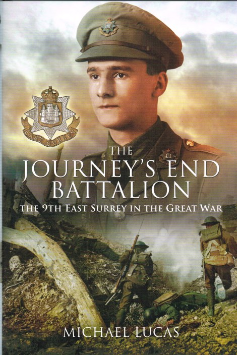 Image for THE JOURNEY'S END BATTALION : THE 9TH EAST SURREY IN THE GREAT WAR