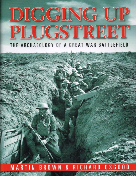 Image for DIGGING UP PLUGSTREET : THE ARCHAEOLOGY OF A GREAT WAR BATTLEFIELD