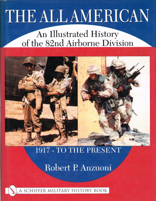 Image for THE ALL AMERICAN: AN ILLUSTRATED HISTORY OF THE 82ND AIRBORNE DIVISION 1917 - TO THE PRESENT