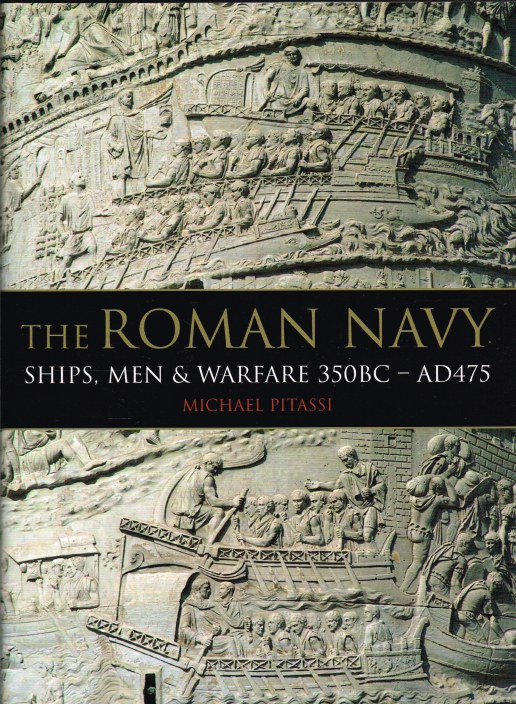 Image for THE ROMAN NAVY : SHIPS, MEN & WARFARE 350 BC-AD 475