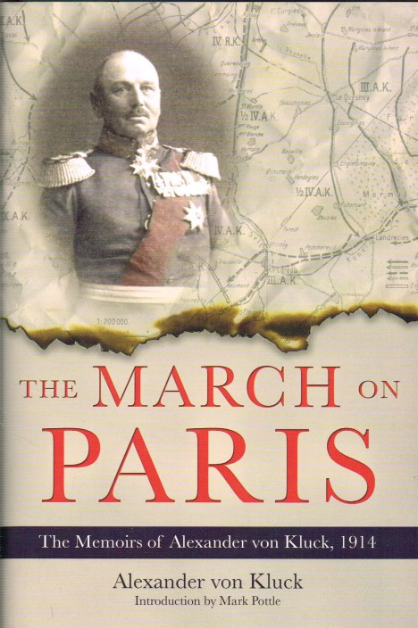 Image for THE MARCH ON PARIS: THE MEMOIRS OF ALEXANDER VON KLUCK, 1914